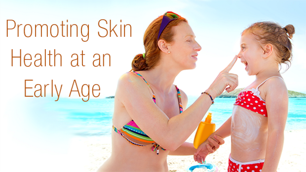Promoting Skin Health An An Early Age