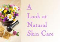 A Look At Natural Skin Care